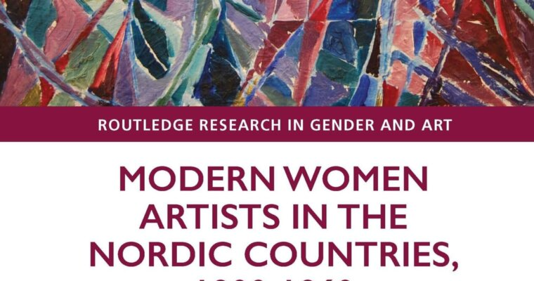 Modern Woman Artists in the Nordic Countries 1900–1960